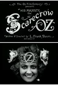 His Majesty, the Scarecrow of Oz (1914) Poster - Movie Forum, Cast, Reviews