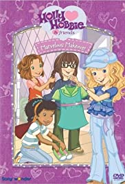 Holly Hobbie and Friends: Marvelous Makeover Poster