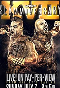 Primary photo for Impact Wrestling: Slammiversary XVII