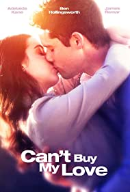 Adelaide Kane and Benjamin Hollingsworth in Can't Buy My Love (2017)