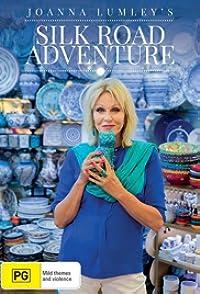Joanna Lumleys Silk Road Adventure-