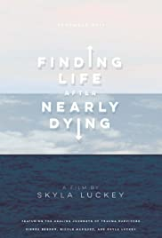 Finding Life After Nearly Dying