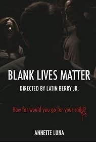 Annette Luna, Jamal Lloyd Johnson, Beau Berglund, Latin Berry Jr., Latin Berry Jr., and Latin Berry Jr. in Blank Lives Matter (2017)