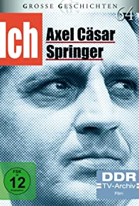 Primary photo for Ich - Axel Caesar Springer