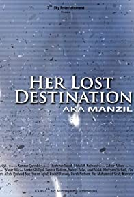 Primary photo for Manzil Aka Her Lost Destination