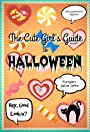 The Cute Girl's Guide to Halloween