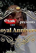 Etalk Presents: A Royal Anniversary
