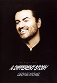 George Michael: A Different Story (2005) Poster - Movie Forum, Cast, Reviews