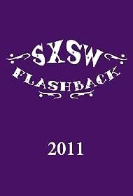 SXSW Flashback 2011 (2011)