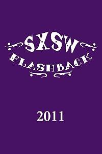 Neue Trailer zum kostenlosen Download für Handys SXSW Flashback 2011  [Mpeg] [480x800] [hd720p]
