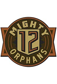 Primary photo for 12 Mighty Orphans