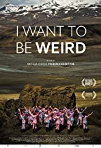 I Want to be Weird
