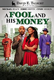 David E. Talbert Presents: A Fool and His Money(2012) Poster - Movie Forum, Cast, Reviews