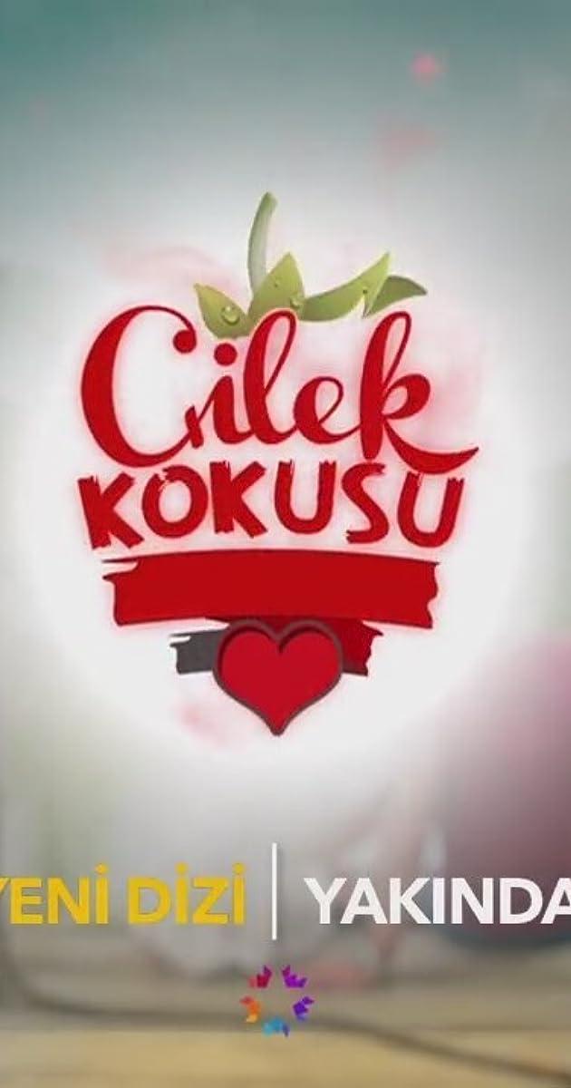 Çilek Kokusu (TV Series 2015) - IMDb