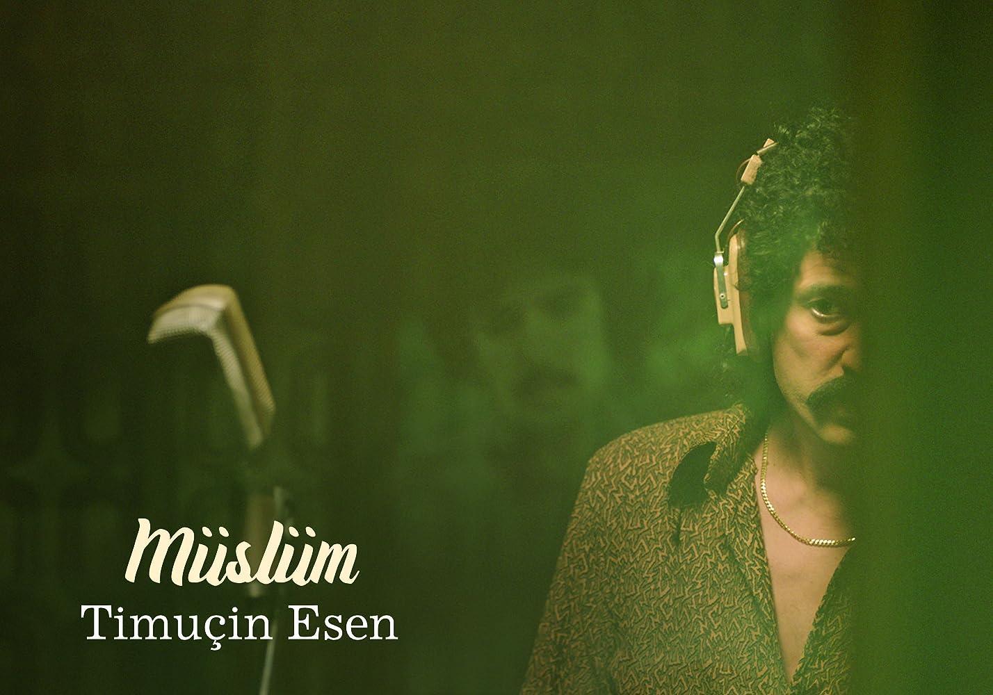 Müslüm filmi Timuçin Esen