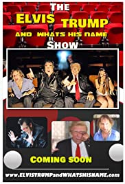Elvis, Trump and WhatsHisName Poster