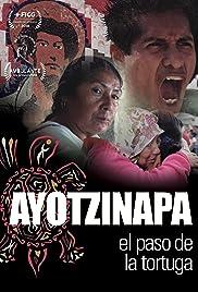 Ayotzinapa, El paso de la Tortuga Poster