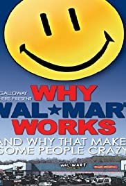 Why Wal-Mart Works: And Why That Drives Some People C-r-a-z-y Poster