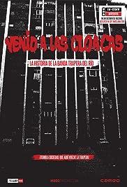 Venid a las cloacas: La historia de la Banda Trapera del Río Poster