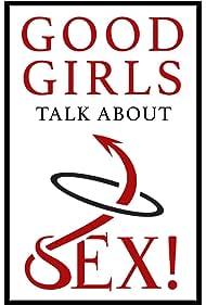 Good Girls Talk About Sex (2019)