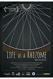 Life as a Rhizome