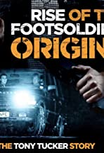 Rise of the Footsoldier Origins: The Tony Tucker Story