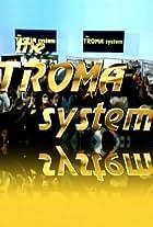 The Troma System