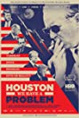 Houston, We Have a Problem (2016) Poster