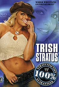 Primary photo for WWE: Trish Stratus - 100% Stratusfaction