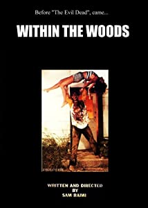 Within the Woods Sam Raimi