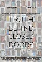 Truth Behind Closed Doors