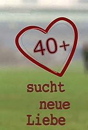 40+ sucht neue Liebe Poster