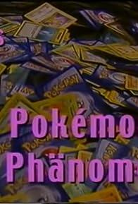 Primary photo for Schnapp Sie Dir Alle - Das Pokémon-Phänomen