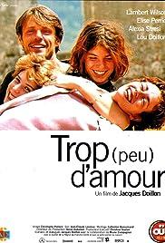 Trop (peu) d'amour Poster
