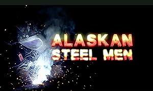 Where to stream Alaskan Steel Men