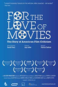 For the Love of Movies: The Story of American Film Criticism (2007) Poster - Movie Forum, Cast, Reviews