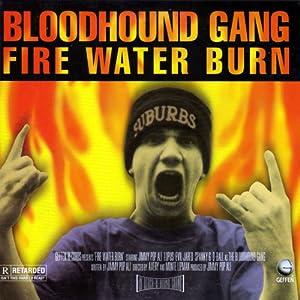 Watch free movie database Bloodhound Gang: Fire Water Burn [mpg] [2K