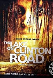 The Lake on Clinton Road(2015) Poster - Movie Forum, Cast, Reviews