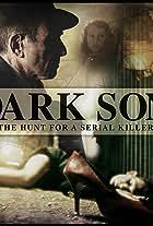 Dark Son: The Hunt for a Serial Killer