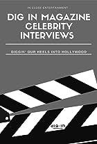 Dig IN Magazine Celebrity Interviews