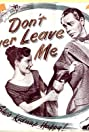 Don't Ever Leave Me (1949) Poster