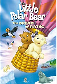 The Little Polar Bear: The Dream of Flying