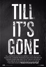 Till It's Gone