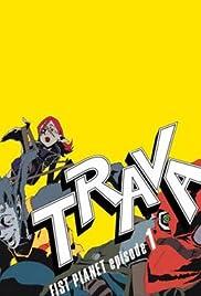 Trava: Fist Planet(2003) Poster - Movie Forum, Cast, Reviews