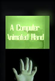 A Computer Animated Hand(1972) Poster - Movie Forum, Cast, Reviews