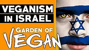 The Garden of Vegan: The Growth of Veganism in Israel