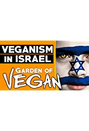 The Garden of Vegan: The Growth of Veganism in Israel