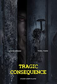 Tragic Consequence Poster