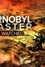 Chernobyl Disaster: As We Watched