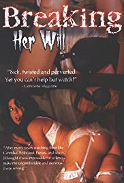 Breaking Her Will(2009) Poster - Movie Forum, Cast, Reviews